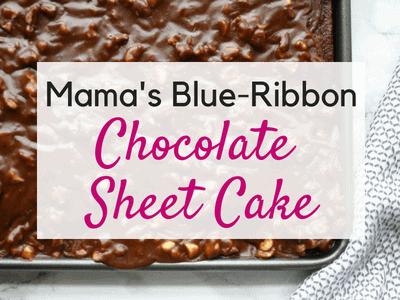 Mama's Blue Ribbon Chocolate Sheet Cake