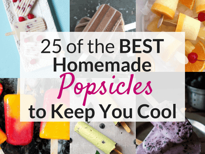 25 Homemade Popsicles to Keep You Cool
