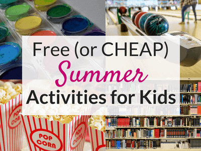 Free (or Cheap) Summer Activities for Kids