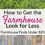 Get Farmhouse on a Budget!