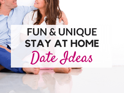 16 Unique Stay at Home Date Ideas on a Budget
