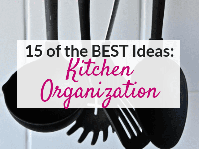 15 of The Best Kitchen Organization Ideas to Inspire You