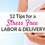 Stress free labor and delivery tips for new moms!