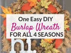 One Easy DIY burlap wreath for all 4 seasons!