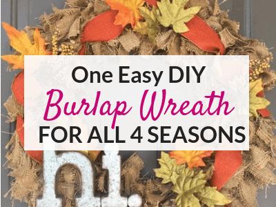 One Easy DIY Burlap Wreath for All Four Seasons!