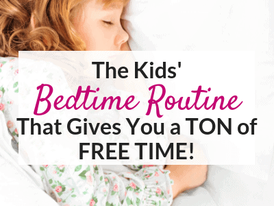 The Bedtime Routine for Kids that Gives Me a Ton of Free Time!