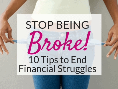 How to Get Control of Your Finances and Stop Being Broke!