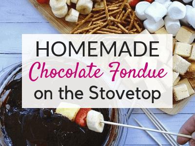 Homemade Chocolate Fondue – A Yummy Valentine's Day Treat!