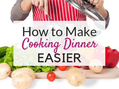 How to Make Cooking Dinner Easier so You Don't Reach for the Takeout Menus